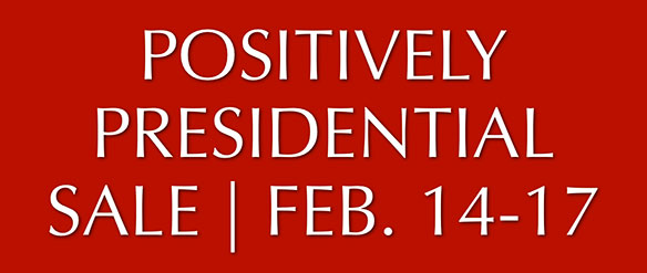 Connecting Point's POSITIVELY PRESIDENTIAL SALE | Feb. 14-17, 2014