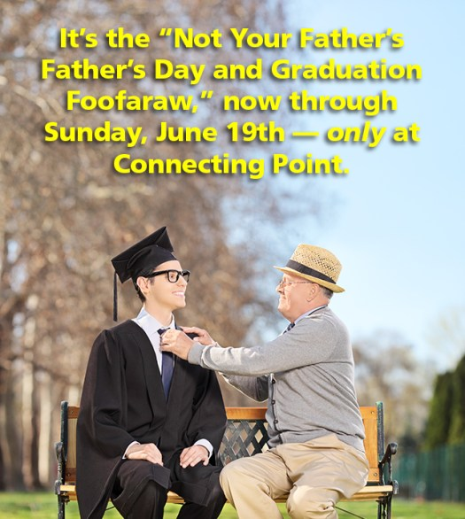 Dads and Grads Sale at Connecting Point
