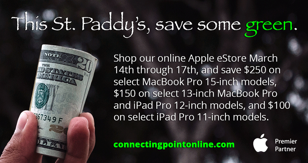 St. Patrick's Day eStore Event sale bargain iPad Pro MacBook holiday Medford Oregon Apple Connecting Point Mac discounts