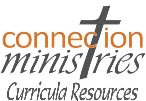 Connection Ministries Curricula Resources