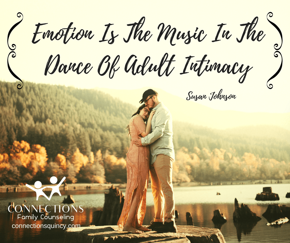 Emotion Is The Music In The Dance Of Adult Intimacy We Help Build