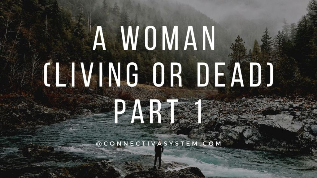 A woman living or dead Part 1