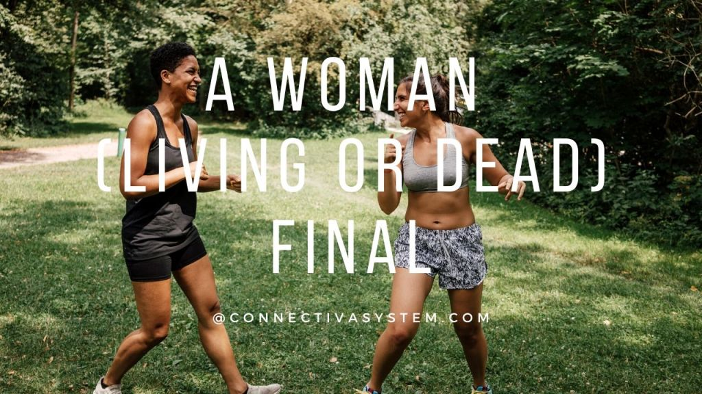 A woman living or dead final