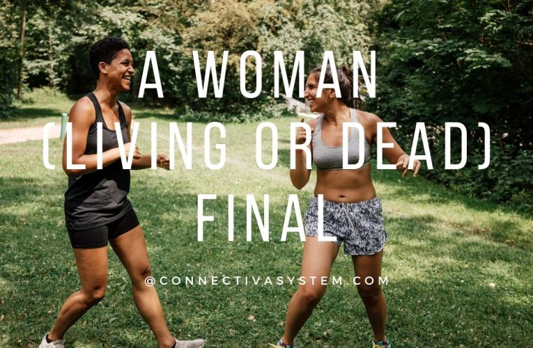 A woman (living or dead) Final