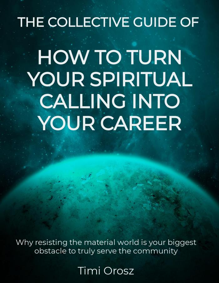 How to turn your spiritual calling into your career ebook by Timi Orosz