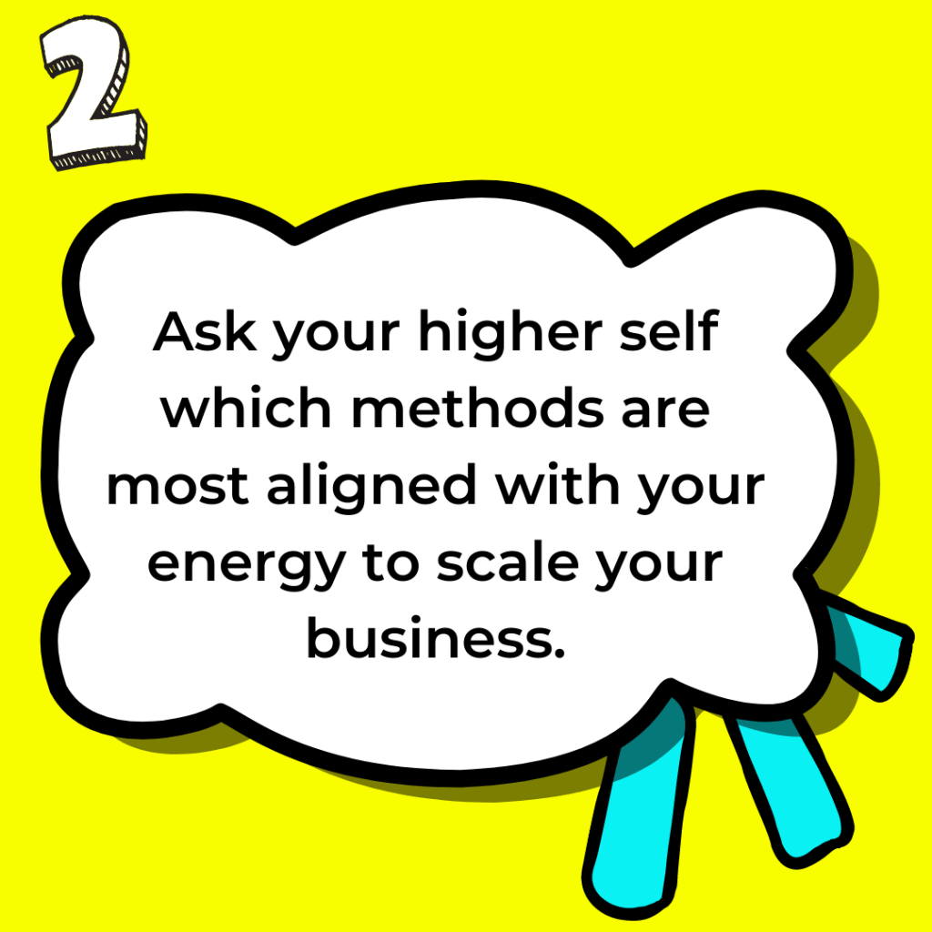 Ask your higher self about which method is most aligned with your energy to use intuition in business