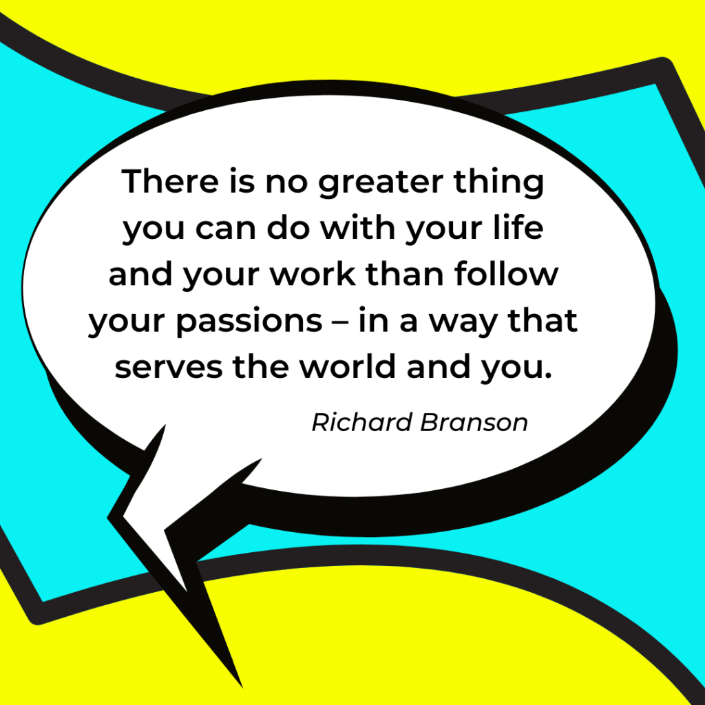 A quote by Richard Branson relevant to Spiritual business resources.