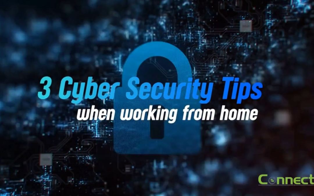 3 Cybersecurity Tips when working from home