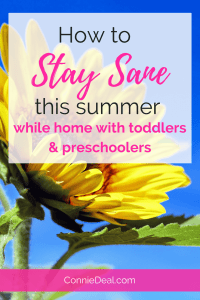 How to Stay Sane this Summer while home with toddlers and preschoolers