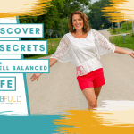 3 Valuable Secrets for a Well Balanced Life