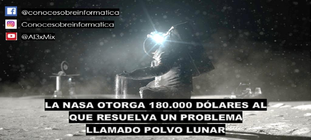 LA NASA OTORGA 180.000 DÓLARES AL QUE RESUELVA UN PROBLEMA LLAMADO POLVO LUNAR