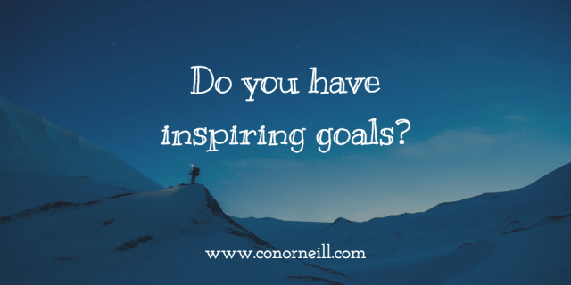 Do you have Inspiring Goals?