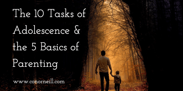 The 10 Tasks of Adolescence & the 5 Basics of Parenting