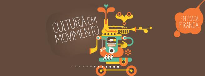 Cultura em Movimento • http://wp.me/P406Qt-6T