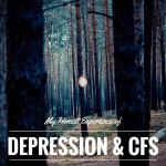 My Honest Experience of Depression and CFS