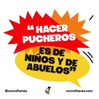 HACER PUCHEROS ES DE NIÑOS Y DE ABUELOS@72x-100