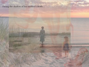 Facing the Shadow of her mother's death