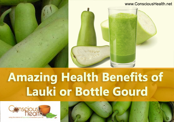 10 Health Benefits of Bottle Gourd or Lauki - Conscious Health