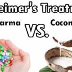 Big Pharma Fails with Alzheimer's While Coconut Oil Succeeds