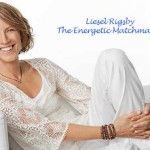 How to Attract a Quality Man – by the Energetic MatchMaker, Liesel Rigsby