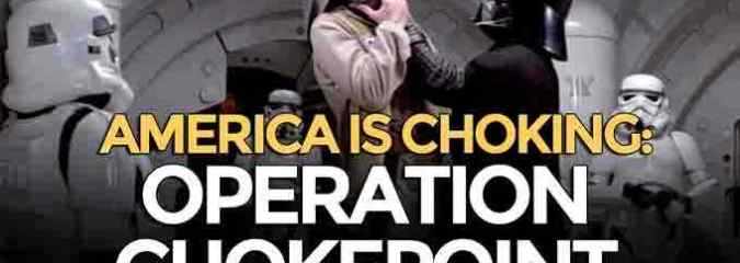 America is Choking on a Corrupt Monetary System: Operation Choke Point