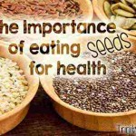 The Importance Of Eating Seeds For A Healthy Diet – Tips, Benefits & Recipes
