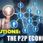 A Paradigm-Shattering Economic Solution Is Growing: The Peer-to-Peer Economy