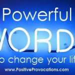 Powerful Words That Will Positively Change Your Life