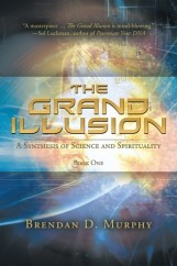 The-Grand-Illusion-a-Synthesis-of-Science-and-Spirituality