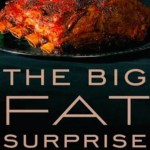 'The Big Fat Surprise: Why Butter, Meat & Cheese Belong in a Healthy Diet' (book review)