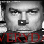 Morning Inspiration: You've Got to Stay Motivated (Motivational Video with Les Brown)