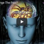 Can We Change The Past? (Video with Jason Silva)