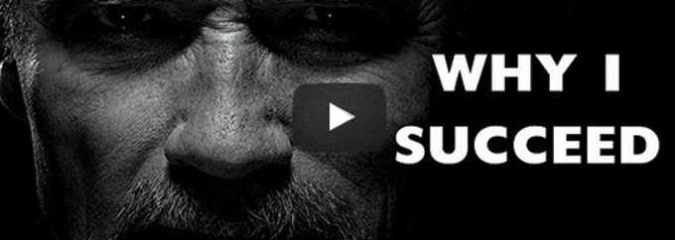 Morning Inspiration: Why Do I Succeed (Motivational Video with Arnold Schwarzenegger)