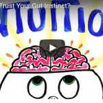 Should You Trust Your Gut Instinct (Video)