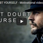 Morning Inspiration: Go After Your Goals. Never Doubt Yourself! (Motivational Video)