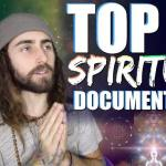 11 Spiritual Documentaries Everyone Should See
