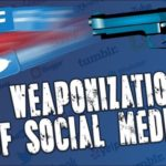 The Weaponization of Social Media