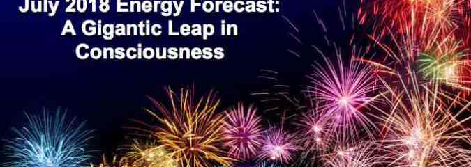 July Energy Forecast:  A Gigantic Leap In Consciousness – Emmanuel Dagher