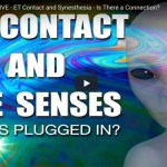 ET Contact and Synesthesia – Is There a Connection? (VIDEO)