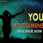 How to Discover Your Multidimensional Self (VIDEO)