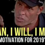 Motivation For 2019: I Can, I Will, I Must! | Tony Robbins & Les Brown