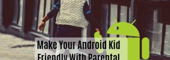 How to Make Your Android Phone Kid Friendly