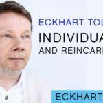 Eckhart Tolle On Individuality and Reincarnation