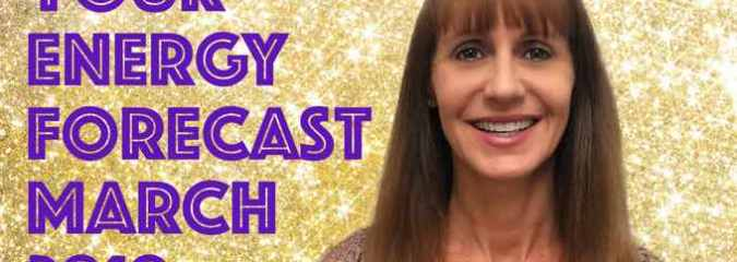 Your Energy Forecast for March 2019 ~ Vicki Howie