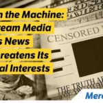 Mainstream Media Censors News That Threatens Its Financial Interests | Dr. Mercola