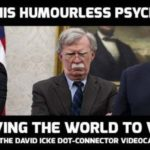 David Icke: Stop This Humourless Psychopath Driving The World To War