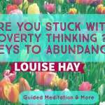 Louise Hay: The Keys To Abundance