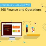 Start Planning 2020 Business Budget with Dynamics 365 Finance and Operations