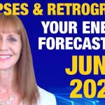 June 2020 Energy Forecast – Lunar Eclipses, Retrogrades and More