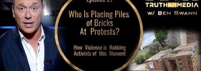 Who Is Placing Piles of Bricks at Protests? | Ben Swann